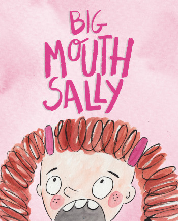 Big Mouth Sally Picture Book Cover