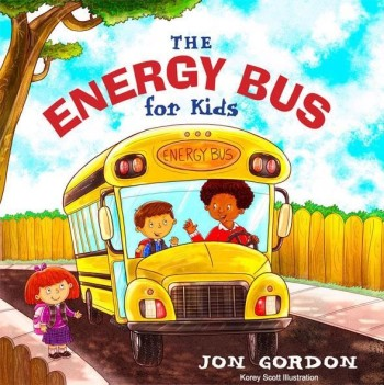 The Energy Bus for Kids (John Wiley & Sons, 2012) written by Jon Gordon - illustrated by Korey Scott