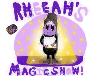 Rheeah's Magic Show