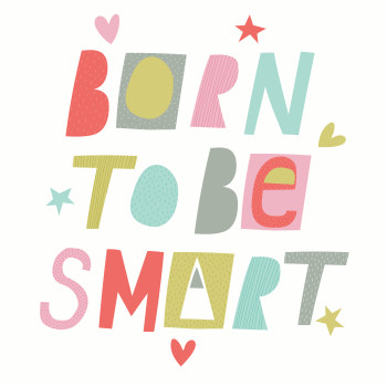 Born To Be Smart