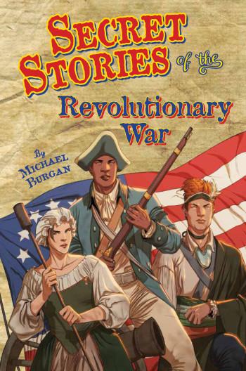 Secret Stories of the Revolutionary War