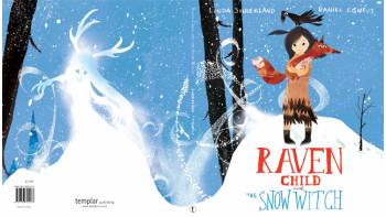 Linda Sunderland & Daniel Egneus: Raven Child and the Snow-Witch