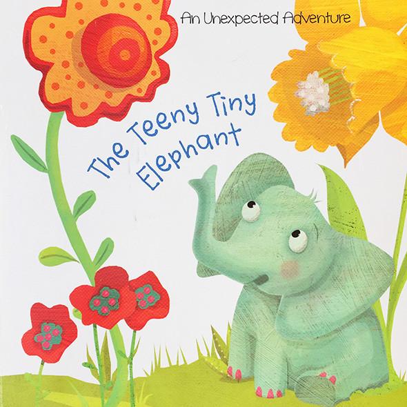 The Teeny Tiny Elephant –An Unexpected Adventure