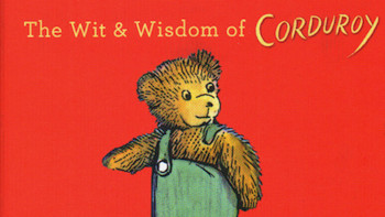 The Wit and Wisdom of Corduroy