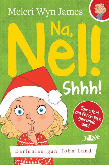 Na, Nel! Shhh!