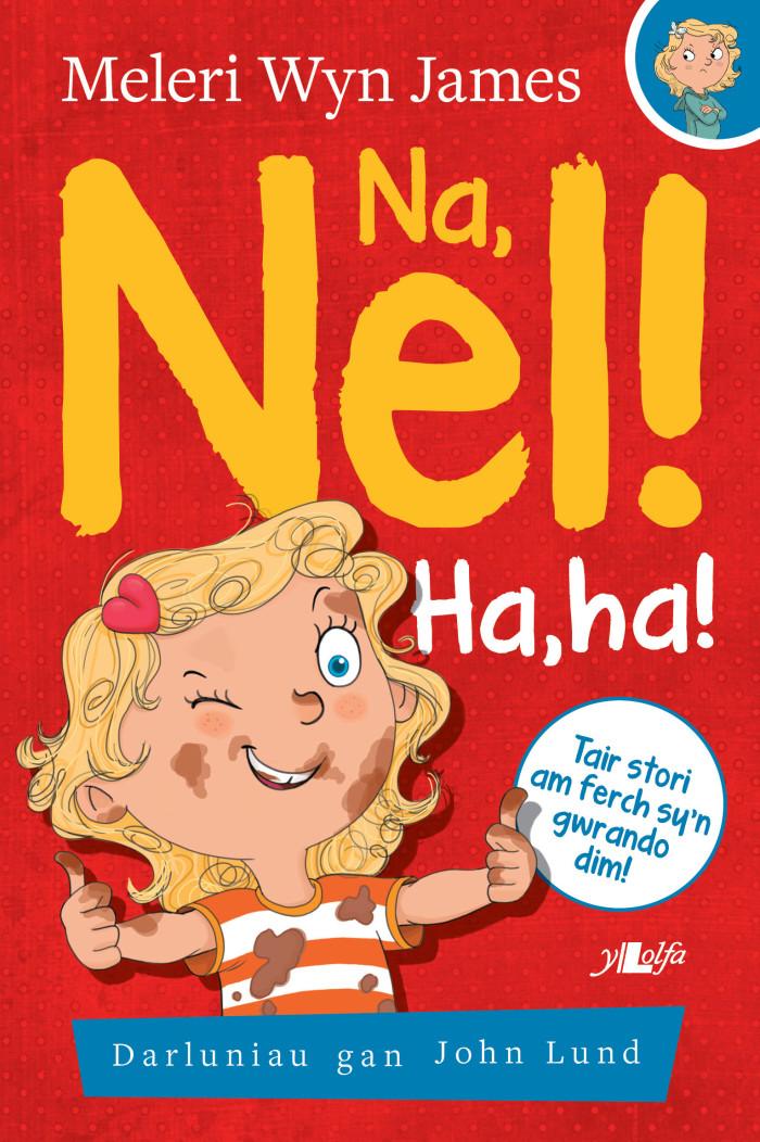 Na, Nel! Ha,ha!