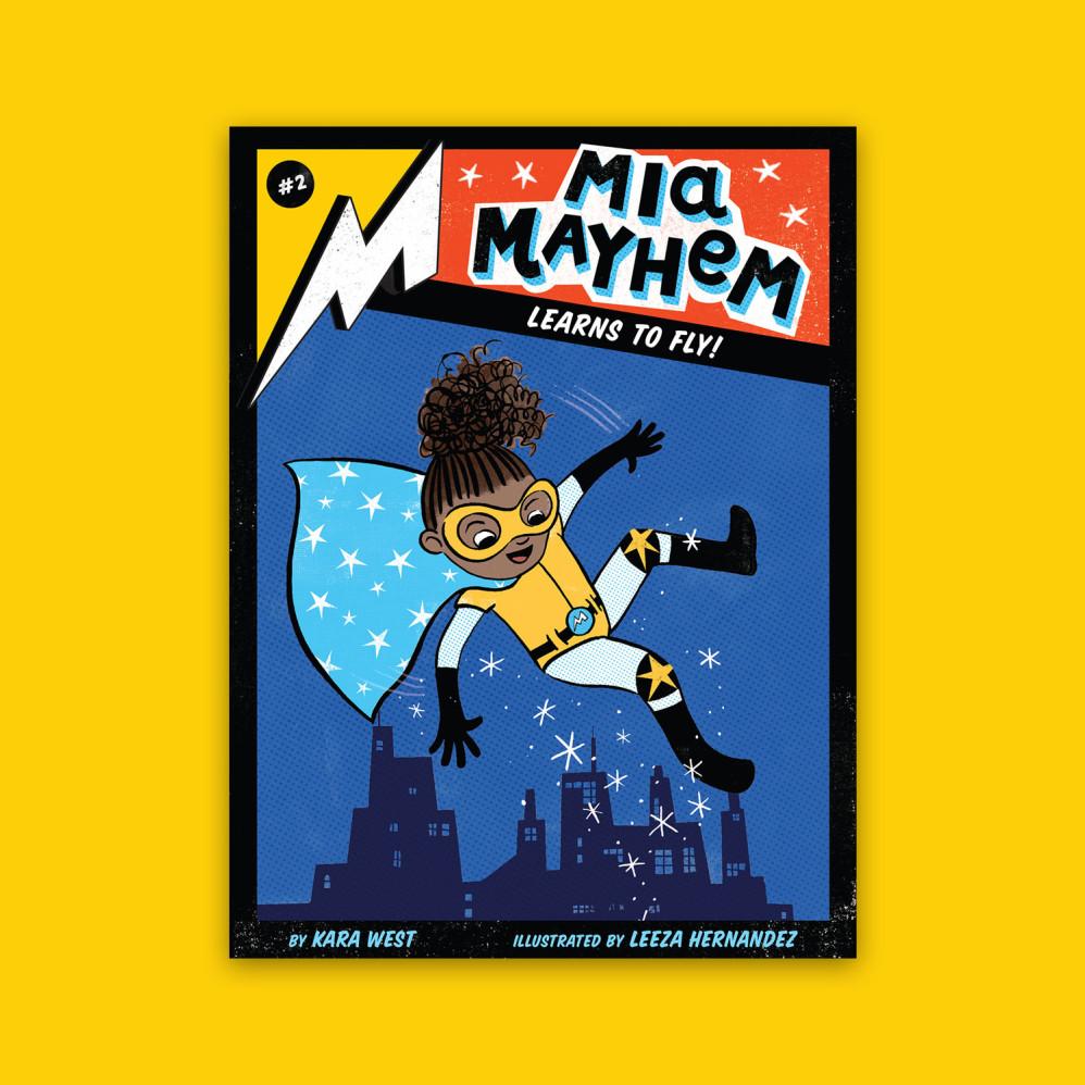 Mia Mayhem Learns To Fly