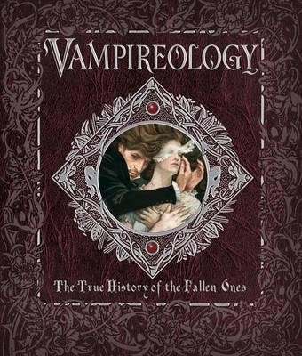 Vampireology - The True History of the Fallen Ones