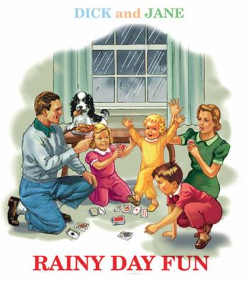 Dick and Jane Rainy Day Fun