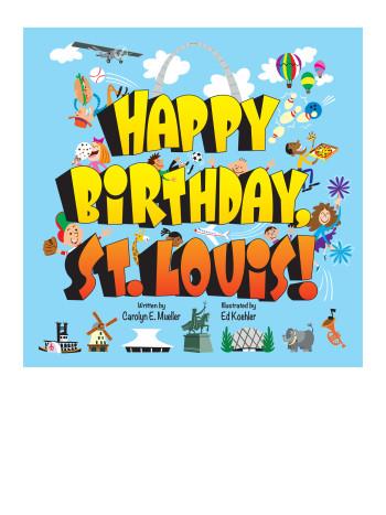 Happy Birthday, St, Louis!