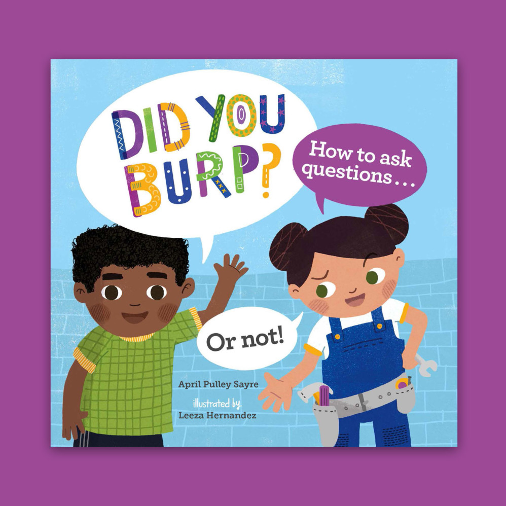 Did You Burp? How to Ask Questions (Or Not!)