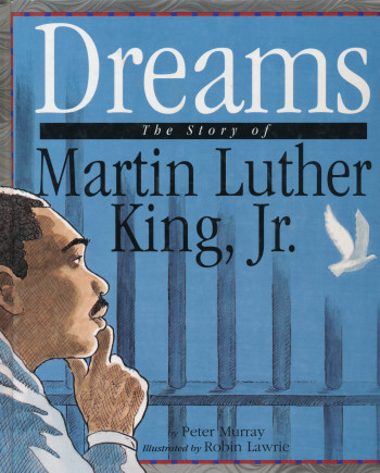 'Dreams, The Story of Martin Luther King Junior'