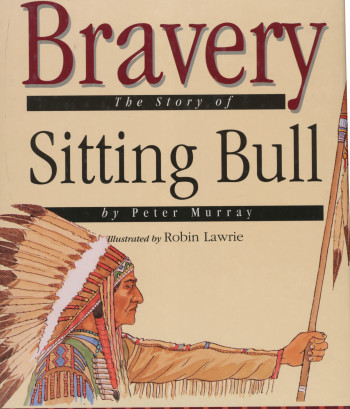 'Bravery, The Story of Sitting Bull'