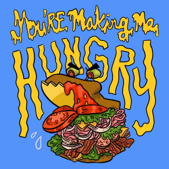 You're Making Me Hungry - Podcast Art