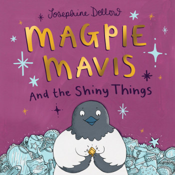 Magpie Mavis and the Shiny Things