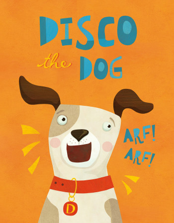 Disco the Dog - Book cover for Little Hippo Books