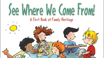 See Where We Come From! A First Book of Family Heritage