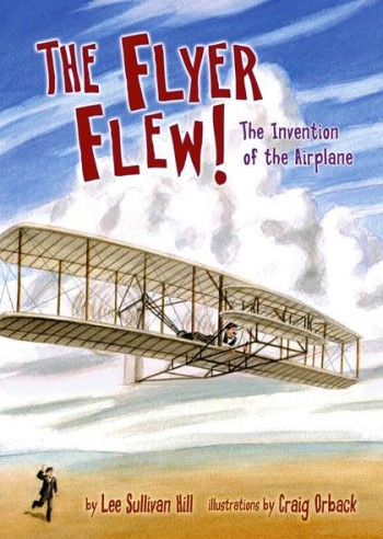 The Flyer Flew! The Invention of the Airplane