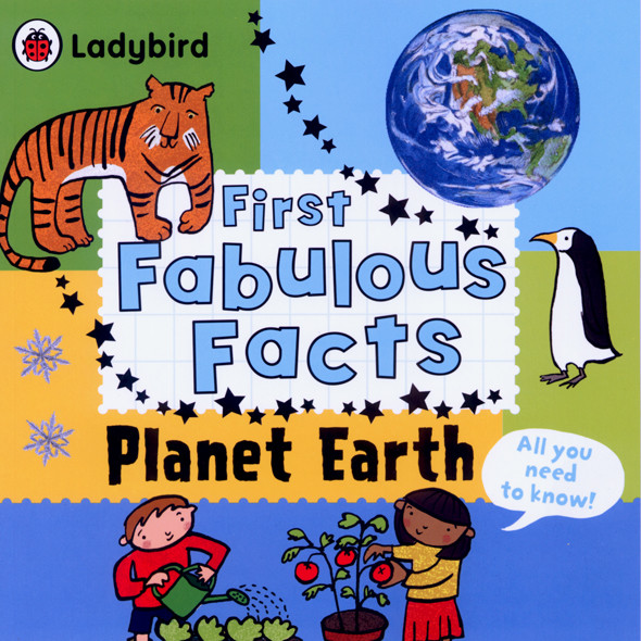 First Fabulous Facts - Planet Earth