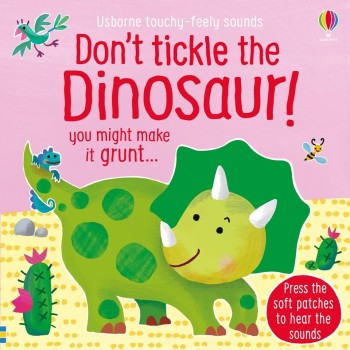 DON'T TICKLE THE DINOSAUR