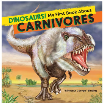 DINOSAURS! My First Book About CARNIVORES