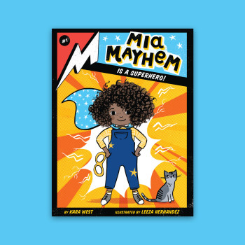 Mia Mayhem is a Superhero