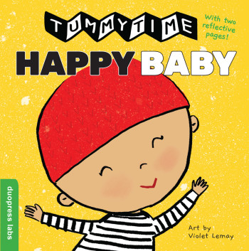 """TummyTime™: Happy Baby,"" illustrated by Violet Lemay"