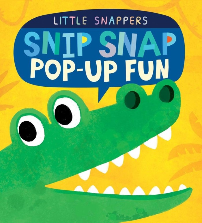 Snip Snap: Pop-Up Fun (Little Snappers)