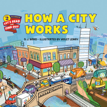 """""""How a City Works,"""" illustrated by Violet Lemay"""