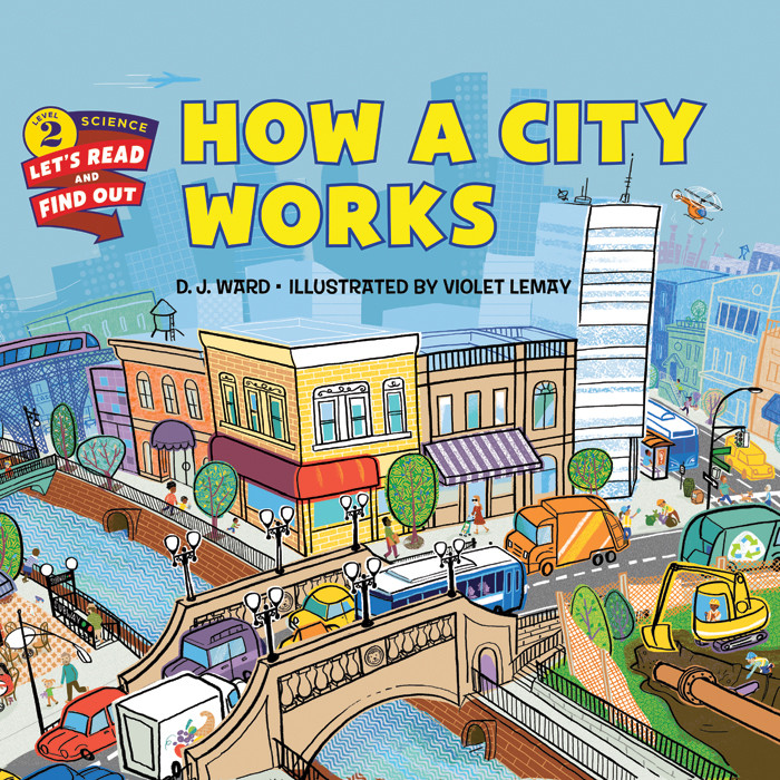 """How a City Works,"" illustrated by Violet Lemay"