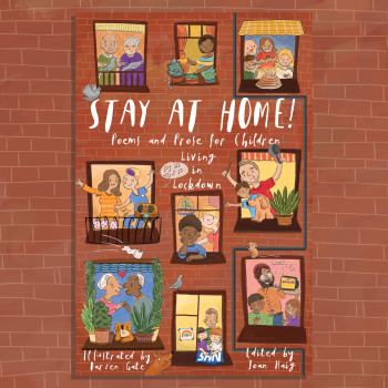 Stay At Home! Poems and Prose for Children Living in Lockdown