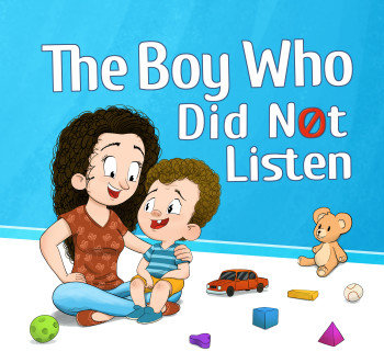 The Boy Who Did Not Listen