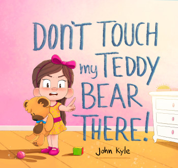 Don't Touch my Teddy Bear There!
